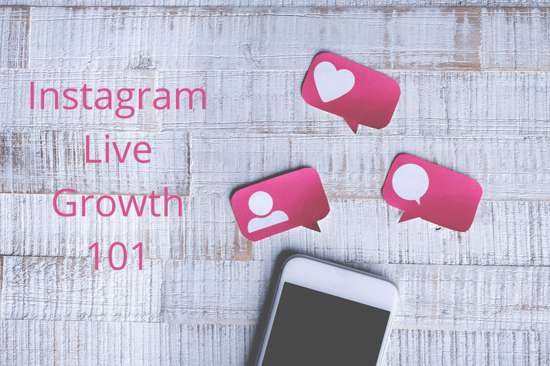 Instagram Live Growth 101