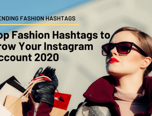 Top Fashion Hashtags to Grow Your Instagram Account 2020