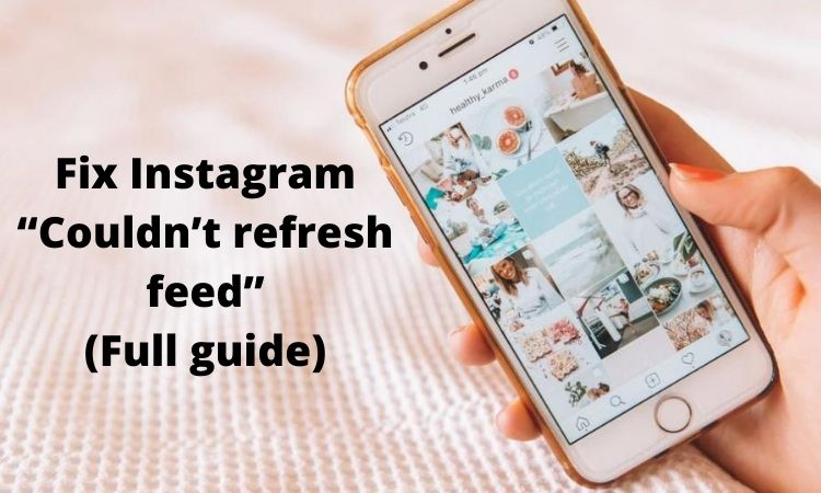 "Fix Instagram ""couldn't refresh feed"" (Full guide)"