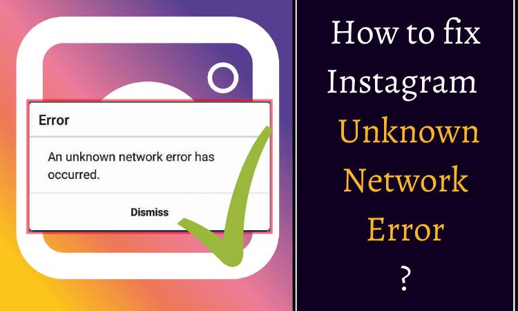 unknown network error Instagram