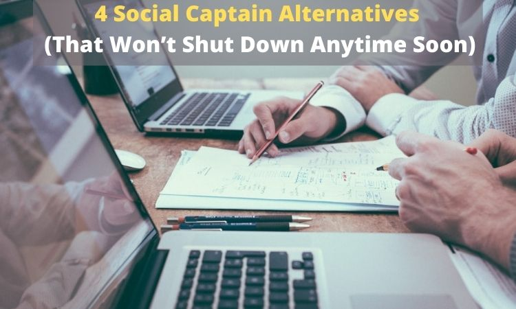 4 Social Captain Alternatives (That Won't Shut Down Anytime Soon)