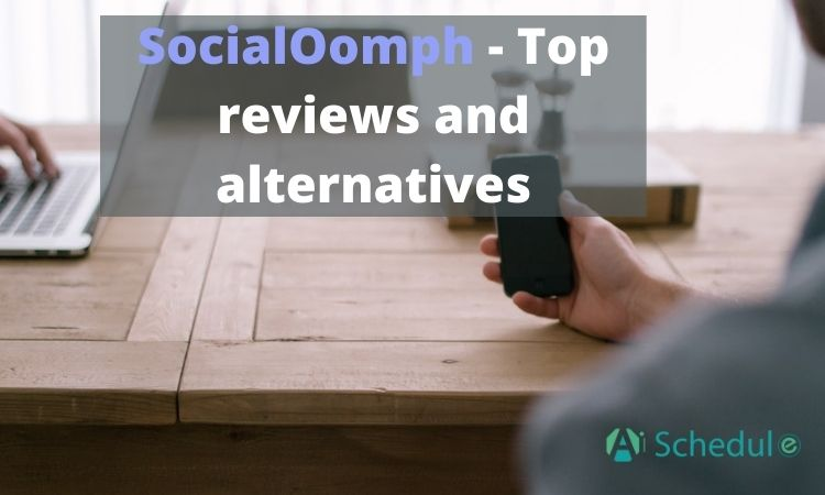 SocialOomph_ Top reviews and alternatives