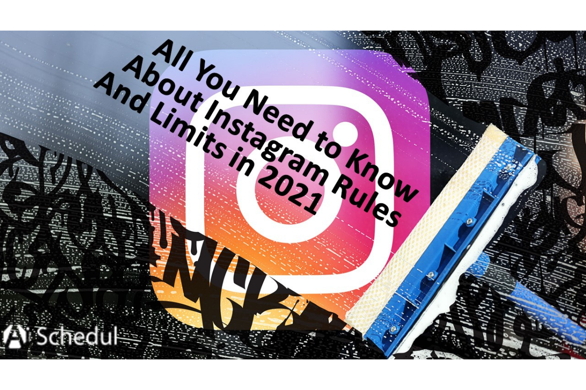 All You Need to Know About Instagram Rules and Limits in 2021