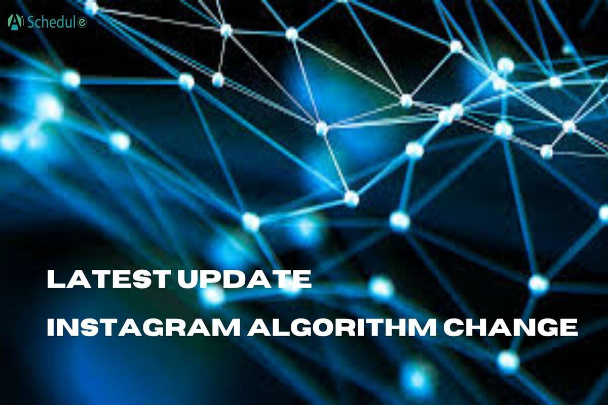Instagram algorithm change