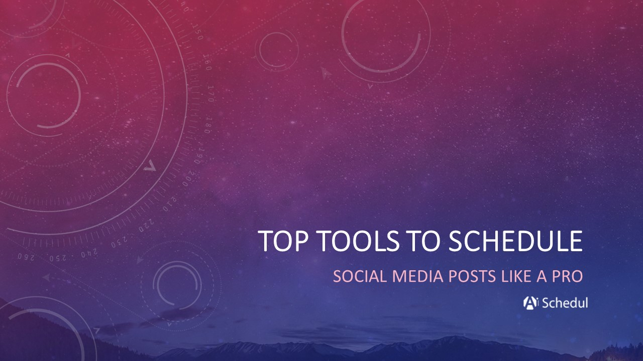 Top tools to schedule social media posts like a pro