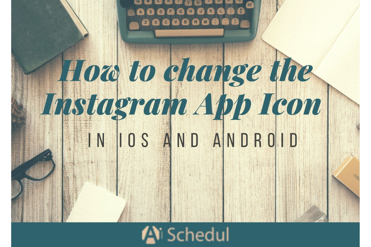 How to change the Instagram app icon in Android and iOS